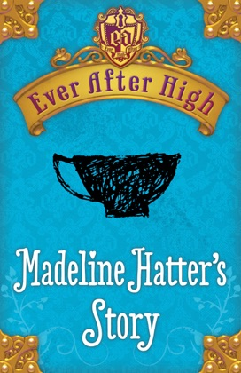 Ever After High: Madeline Hatter's Story image
