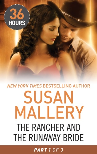Susan Mallery - The Rancher and the Runaway Bride Part 1