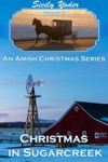 Christmas In Sugarcreek An Amish Christmas Series Book One Amish Romance