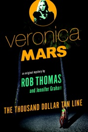 VERONICA MARS: AN ORIGINAL MYSTERY BY ROB THOMAS
