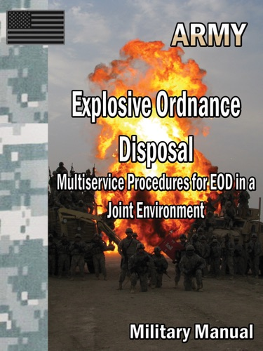Explosive Ordnance Disposal Multiservice Procedures for EOD in a Joint Environment