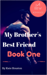 My Brother's Best Friend - Book One