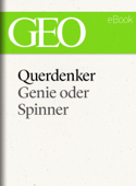 Querdenker: Genie oder Spinner?