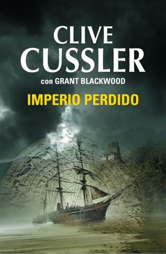 Clive Cussler & Grant Blackwood - Imperio perdido (Las aventuras de Fargo 2)