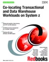Co-locating Transactional And Data Warehouse Workloads On System Z