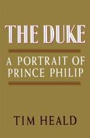 Tim Heald - The Duke: Portrait of Prince Phillip artwork