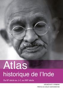 Atlas historique de l'Inde : Du VIe siècle av. J-C au XXIe siècle La couverture du livre martien