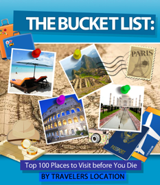 The Bucket List: Top 100 Places To Visit Before You Die