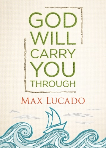Max Lucado - God Will Carry You Through