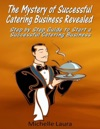 The Mystery Of Successful Catering Business Revealed