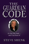 The Guardian Code Its Not Your Fault And I Can Prove It
