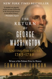 The Return of George Washington - Edward J. Larson by  Edward J. Larson PDF Download