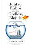 Jujitsu Rabbi And The Godless Blonde