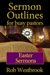 Sermon Outlines For Busy Pastors Easter Sermons