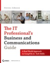 The IT Professionals Business And Communications Guide