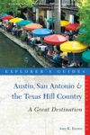 Explorers Guide Austin San Antonio  The Texas Hill Country A Great Destination Second Edition