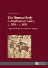 The Human Body In Barbarian Laws C 500  C 800