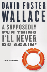 A Supposedly Fun Thing I'll Never Do Again: An Essay (Digital Original) Copertina del libro