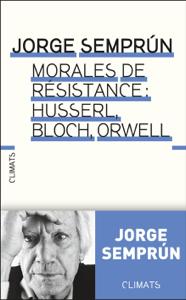 Morales de résistance : Husserl, Bloch, Orwell Copertina del libro