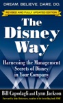 The Disney Way Revised Edition  Harnessing The Management Secrets Of Disney In Your Company