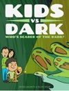 Kids Vs Dark Whos Scared Of The Dark