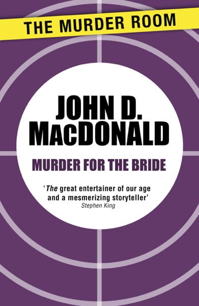 Murder for the Bride by John D. MacDonald