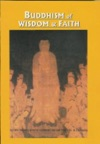 Buddhism Of Wisdom  Faith Pure Land Principles And Practice