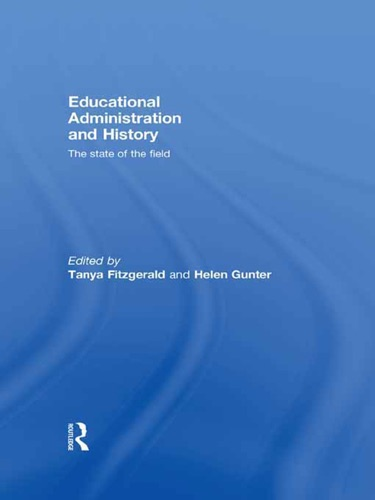 Tanya Fitzgerald & Helen Gunter - Educational Administration and History