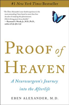 Proof of Heaven - Eben Alexander, M.D. book