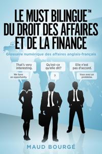 Le must bilingue du droit des affaires et de la finance Couverture de livre