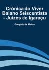 Crnica Do Viver Baiano Seiscentista - Juzes De Igarau