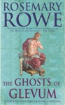 The Ghosts Of Glevum A Libertus Mystery Of Roman Britain Book 6