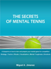 Miguel A. Jimenez - The Secrets of Mental Tennis artwork