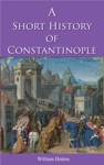 A Short History Of Constantinople