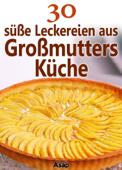 30 süße Leckereien aus Großmutters Küche