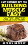 Easy Nutrition Tips For Building Muscle Fast