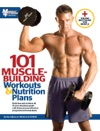 101 Muscle-Building Workouts  Nutrition Plans
