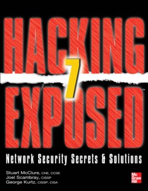 Hacking Exposed 7 : Network Security Secrets & Solutions, Seventh Edition - Stuart McClure, Joel Scambray & George Kurtz