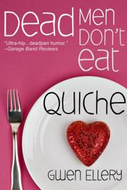 Dead Men Don't Eat Quiche: A Short Humorous Mystery Set In Paris