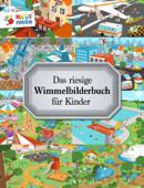 Das riesige Wimmelbilderbuch für Kinder