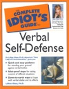 The Complete Idiots Guide To Verbal Self Defense