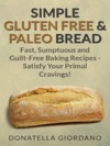 Simple Gluten Free  Paleo Bread