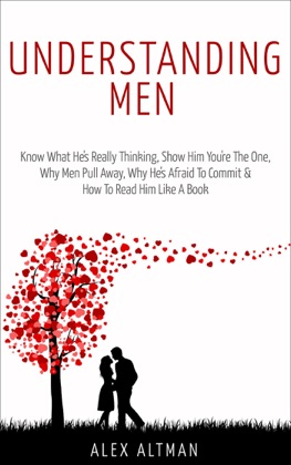 Understanding Men: Know What He's Really Thinking, Show Him You're the One, Why Men Pull Away, Why He's Afraid to Commit & How to Read Him Like a Book book cover