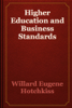 Higher Education and Business Standards - Willard Eugene Hotchkiss