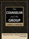 The Counselor And The Group Fourth Edition