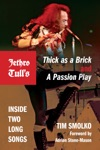 Jethro Tulls Thick As A Brick And A Passion Play