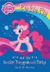 My Little Pony Pinkie Pie And The Rockin Ponypalooza Party