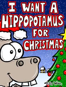 I Want a Hippopotamus for Christmas Summary