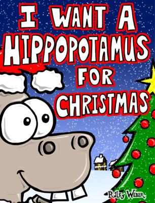 I Want a Hippopotamus for Christmas - Riley Weber book
