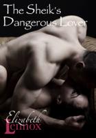 The Sheik's Dangerous Lover